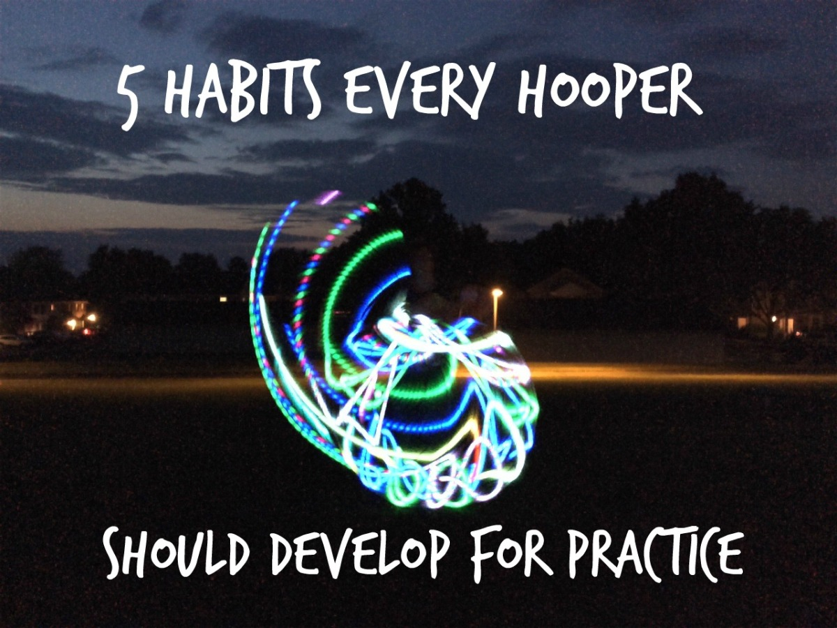 5 habits every hooper should develop for practice